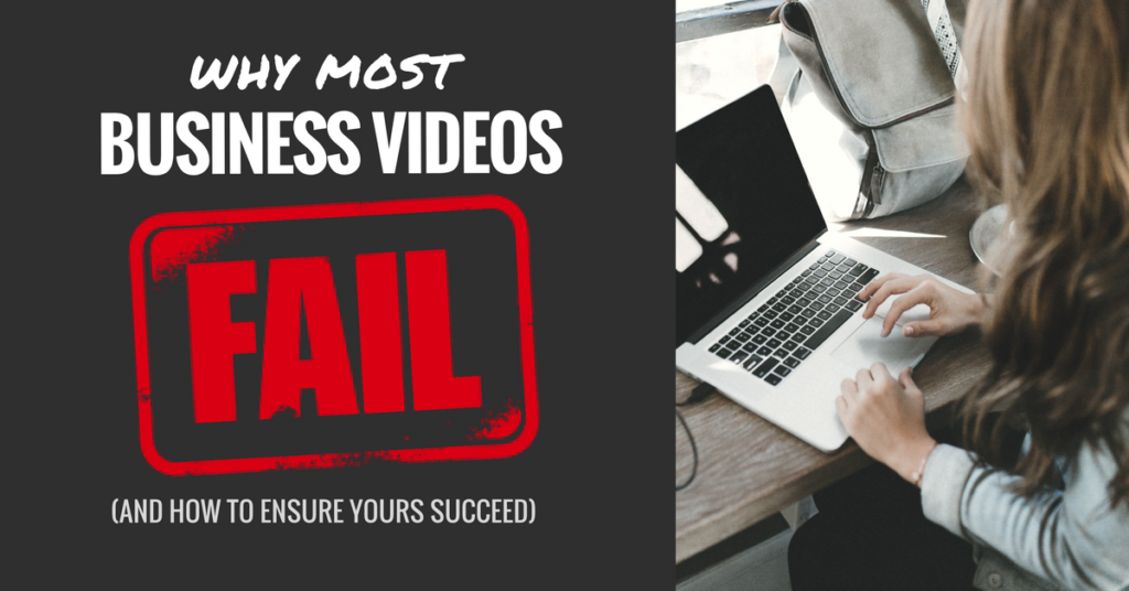 Why-Most-Business-Videos-Fail-1024x536
