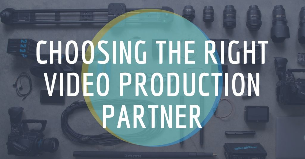 How to Choose the Right Video Production Partner