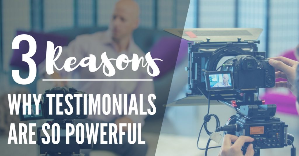 3 Reasons Why Testimonials Are So Powerful