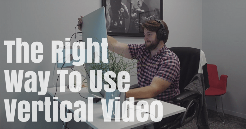 What Marketers Need To Know About Vertical Videos
