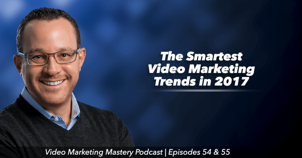 The Smartest Video Marketing Trends in 2017 (and Beyond!)