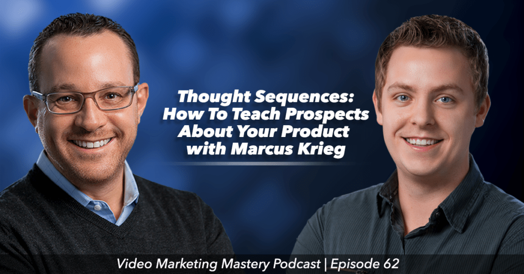 Thought Sequences: How To Teach Prospects About Your Product (Ep. 62)