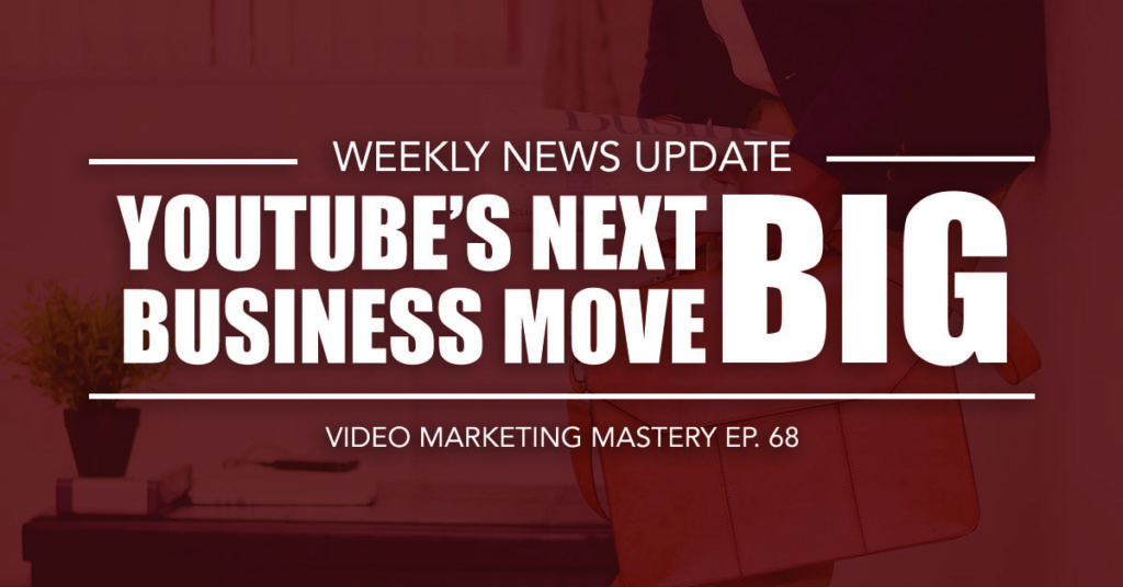 YouTube's Next Big Business Move (Ep. 68)