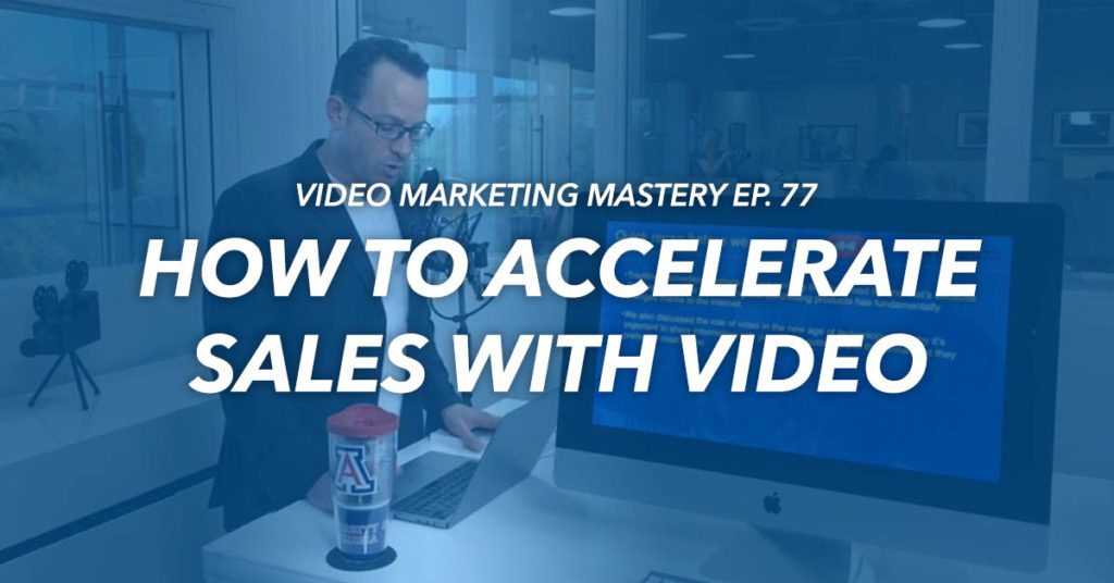 Facebook Live Event: How to Accelerate Sales with Video (Ep. 77)