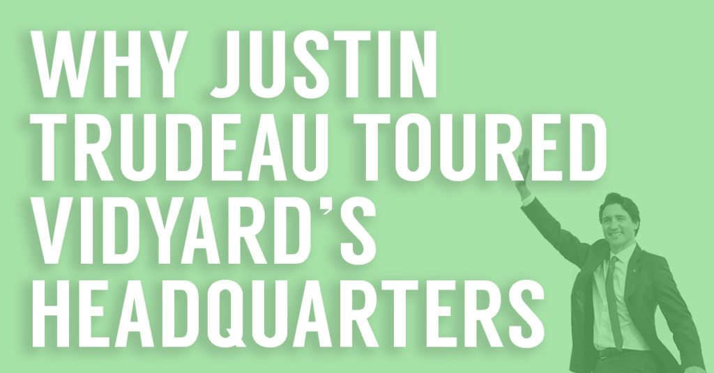 Why Justin Trudeau Toured Vidyard's Headquarters (Ep. 82)