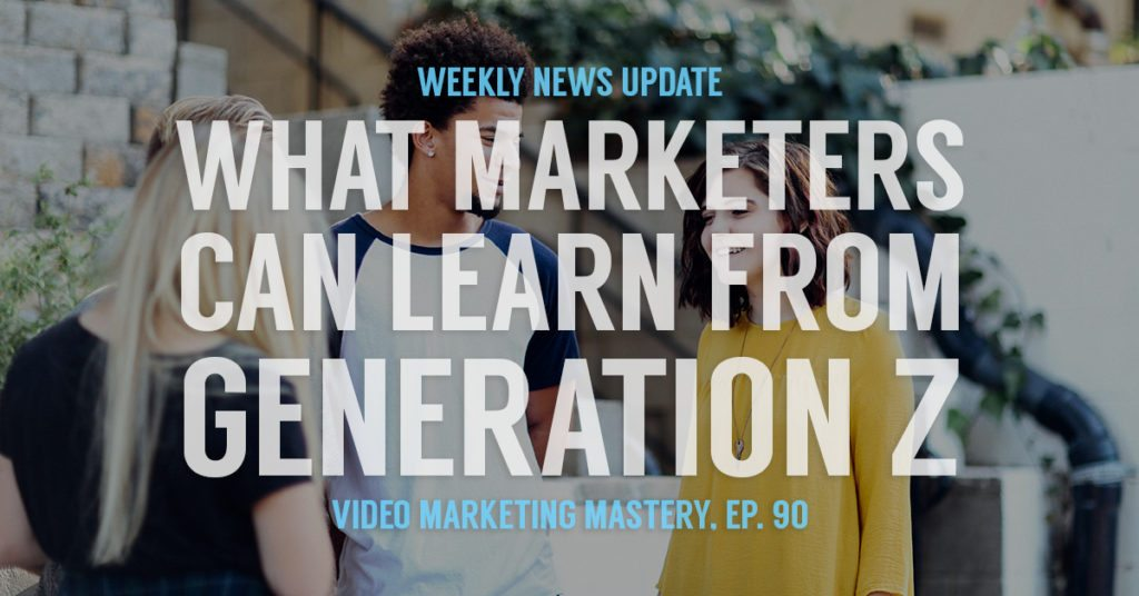 What Marketers Can Learn from Generation Z (Ep. 90)