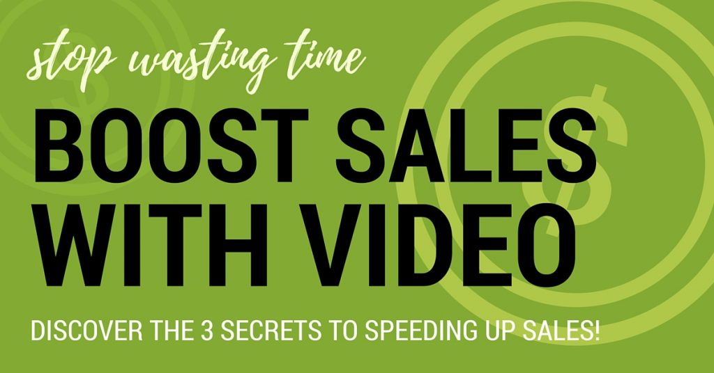 3 Secrets to Speeding up Sales with Video