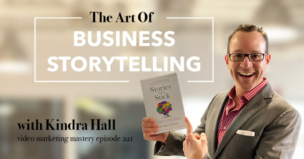 The Art of Business Storytelling, featuring Kindra Hall (Ep. 221)