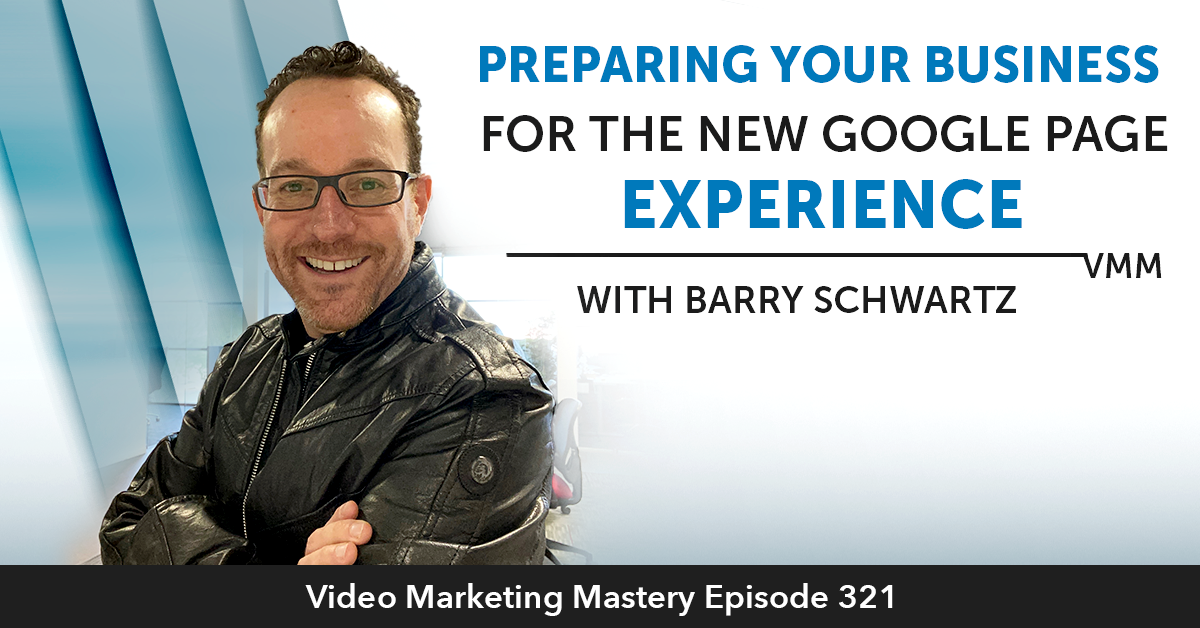 Preparing Your Business For The New Google Page Experience (Ep. 321)