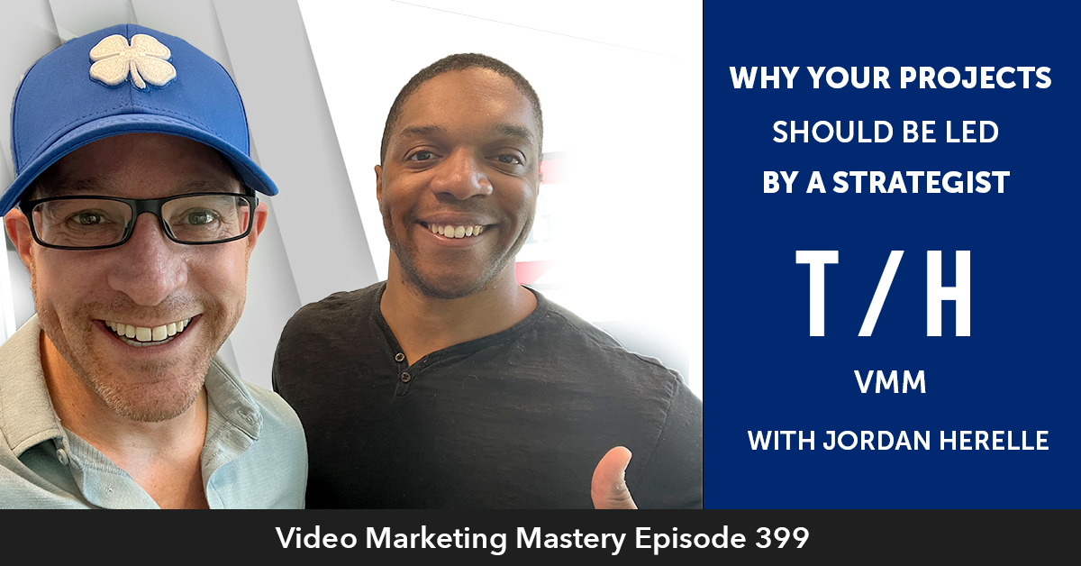 Ep. 399: Why Your Website Projects Should be Led by a Strategist w/ Jordan Herelle