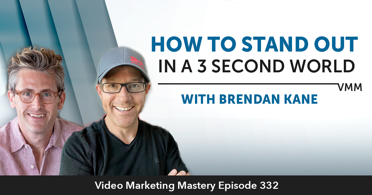 How To Stand Out In A 3-Second World With Brendan Kane (Ep. 332)