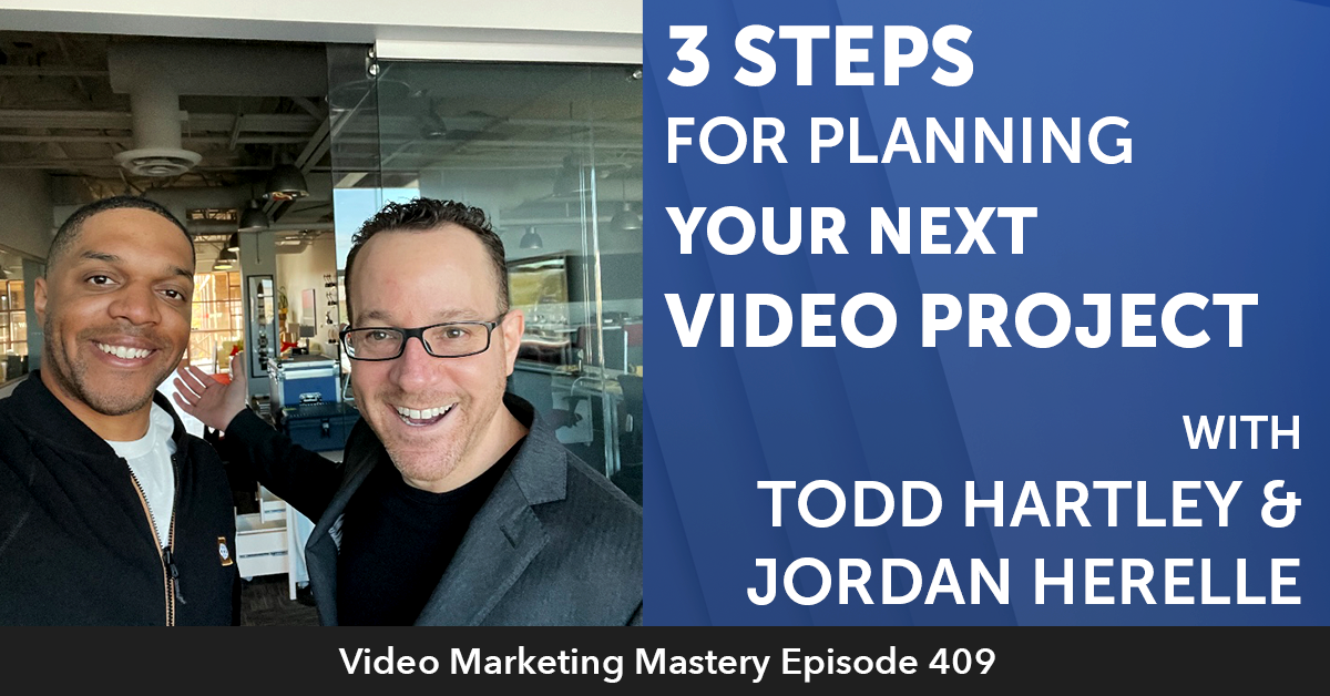 Ep. 409: 3 Steps for Planning your Next Video Project