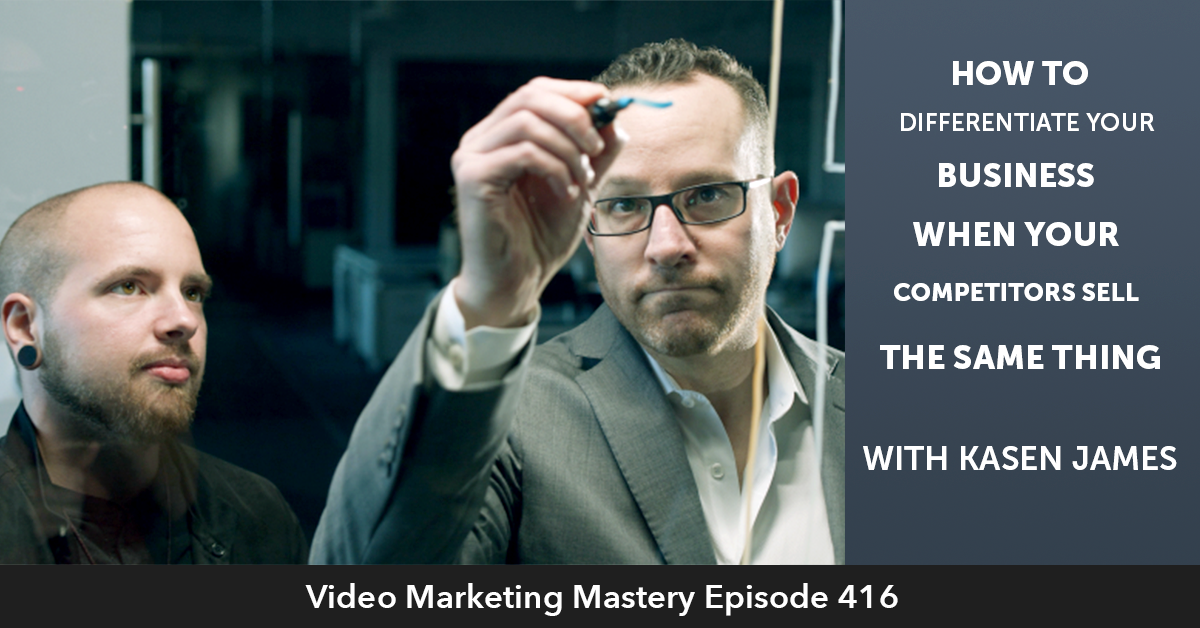 Ep. 416: How to Differentiate your Business when your Competitors Sell the Same thing