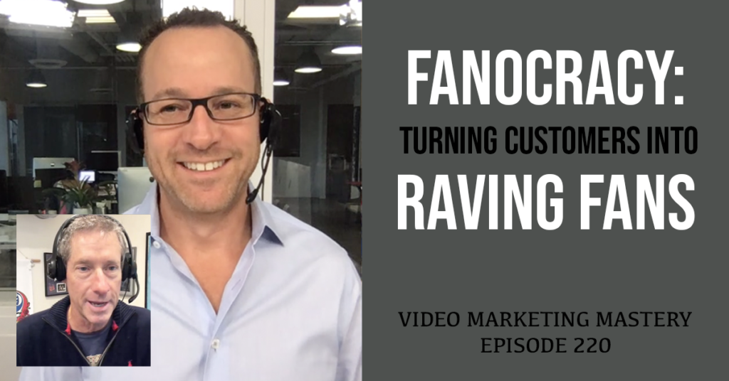 Fanocracy: Turning Customers Into Raving Fans (Ep. 220)