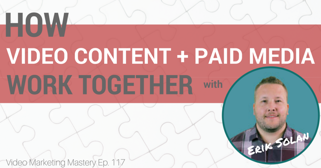 How Video Content Amplification & Paid Media Work Together, with Erik Solan (Ep. 117)