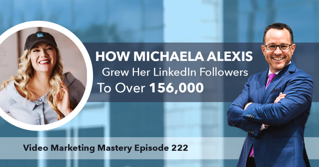How Michaela Alexis Grew Her LinkedIn Followers to Over 156,000 (Ep. 222)