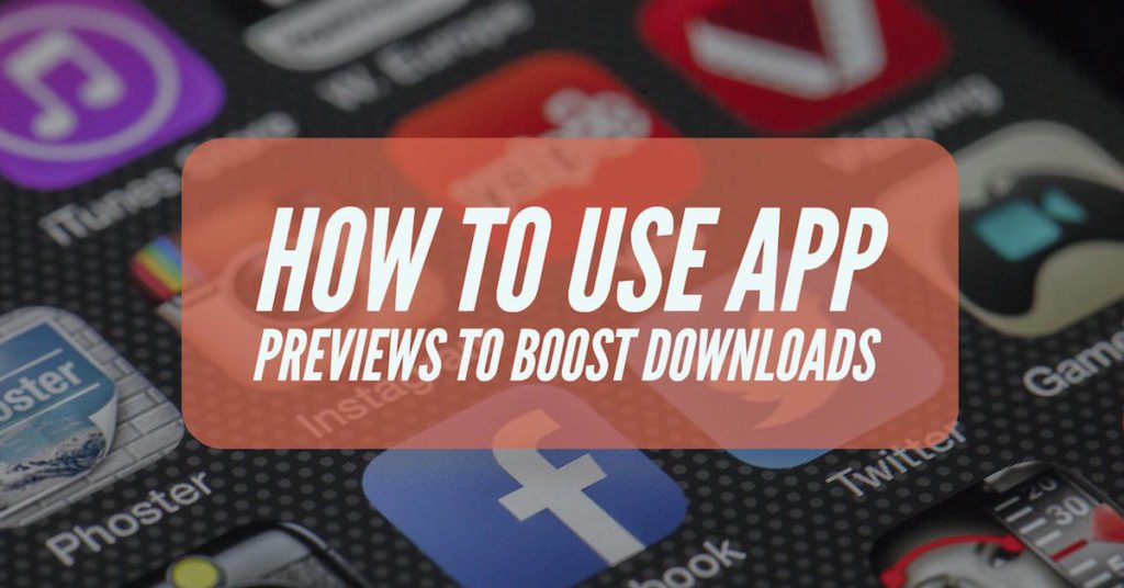 How To Use App Preview Videos To Boost Downloads
