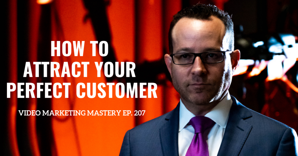 How To Attract Your Perfect Customer (Ep. 207)