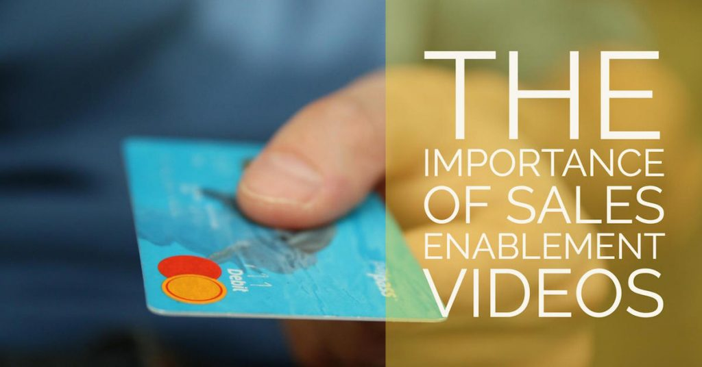The Importance of Sales Enablement Videos