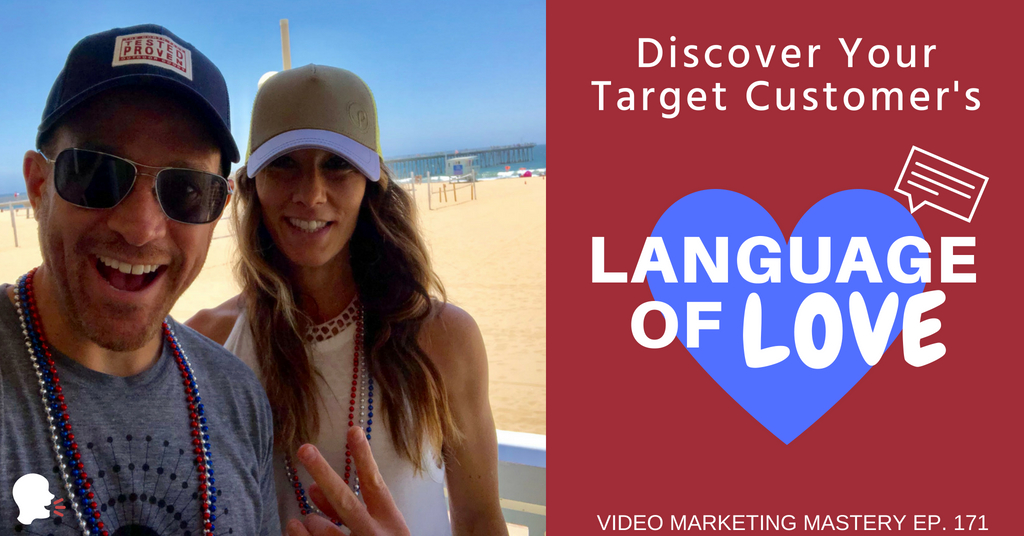 Discover Your Target Customer's Language of Love (Ep. 171)