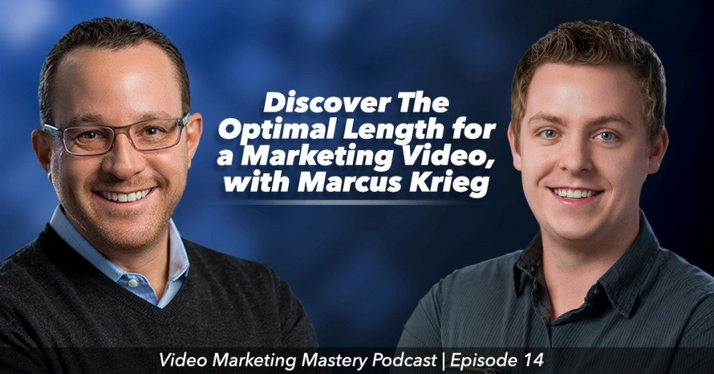 What Is The Optimal Length for a Marketing Video? (Ep. 14)