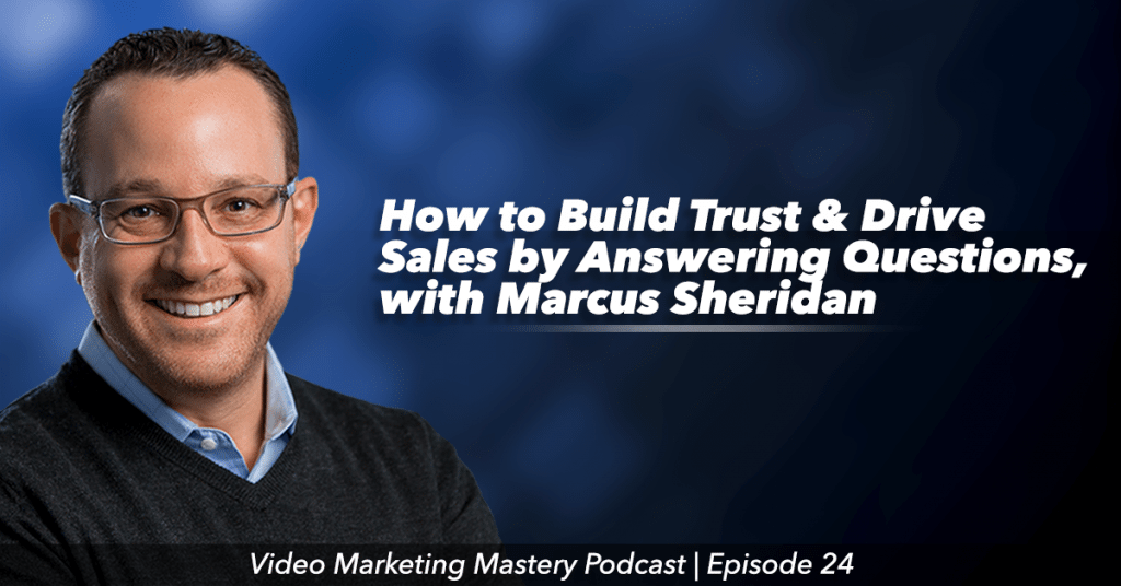 How to Build Trust and Drive Sales By Answering Your Customer's Questions (Ep. 24)