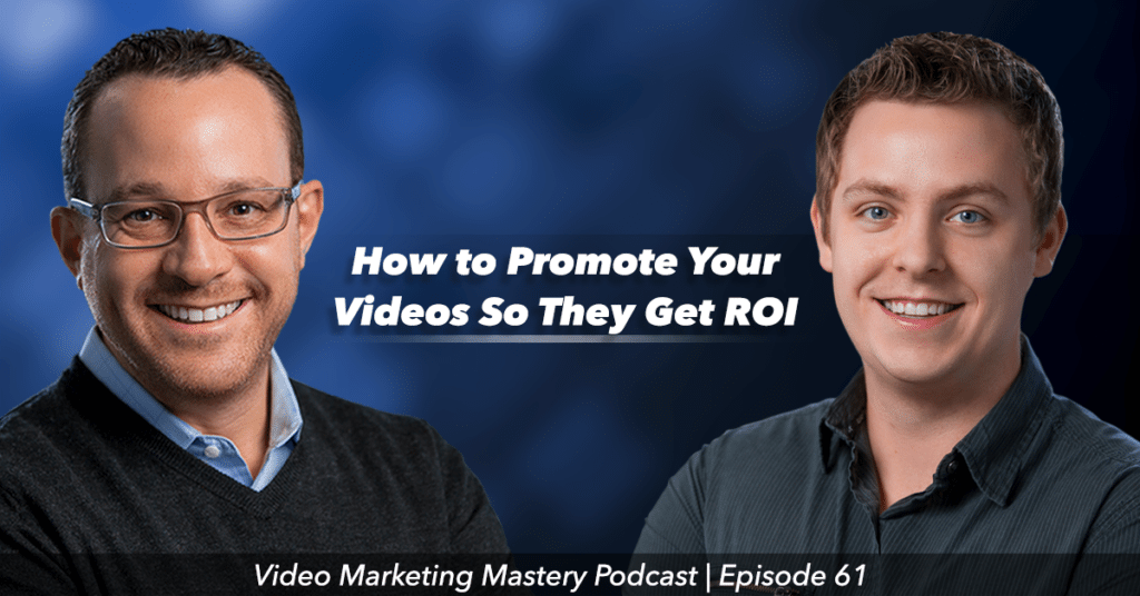 How to Promote Your Videos The Right Way (Ep. 61)