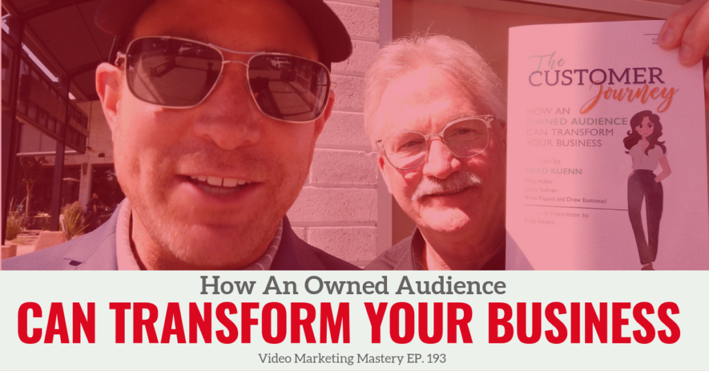 How An Owned Audience Can Transform Your Business  (Ep. 193)