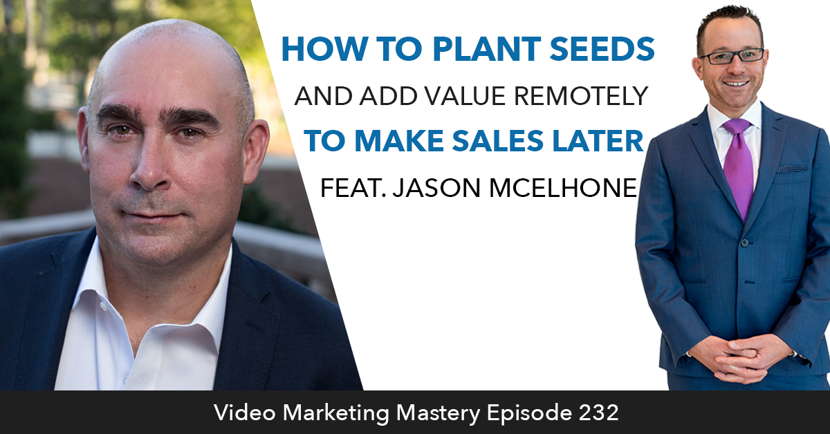 Remote Selling: How to Warm Up Your Prospects (Ep. 232)