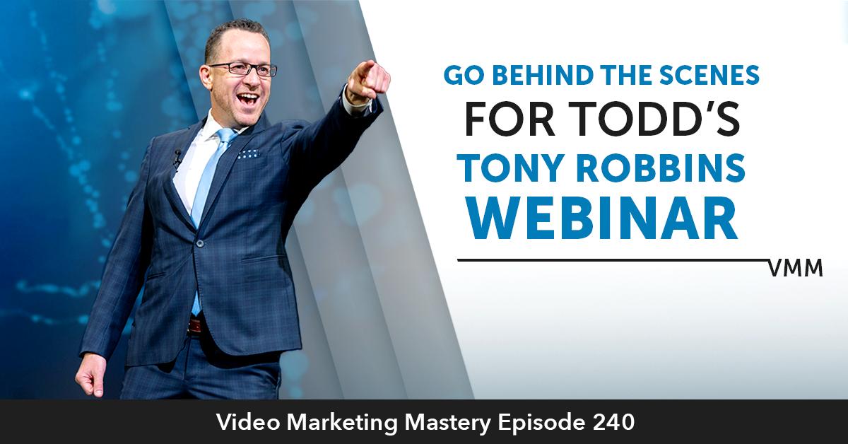 Go behind the scenes for Todd's Tony Robbins Webinar (Ep. 240)