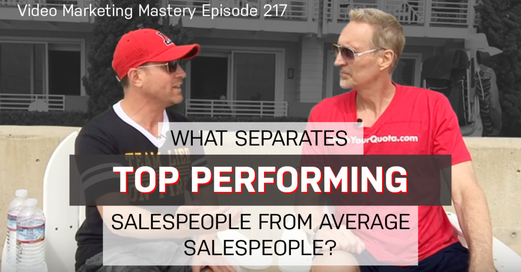 What Separates Top Performing Salespeople From Average Salespeople? (Ep. 217)