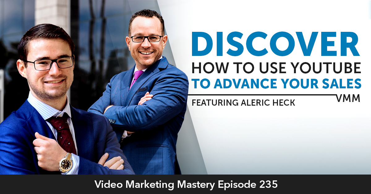 Discover How To Use YouTube To Advance Sales (Ep. 235)