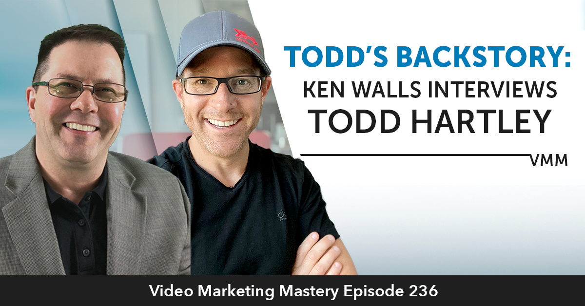 Todd's Backstory: Ken Walls interviews Todd Hartley (Ep. 236)