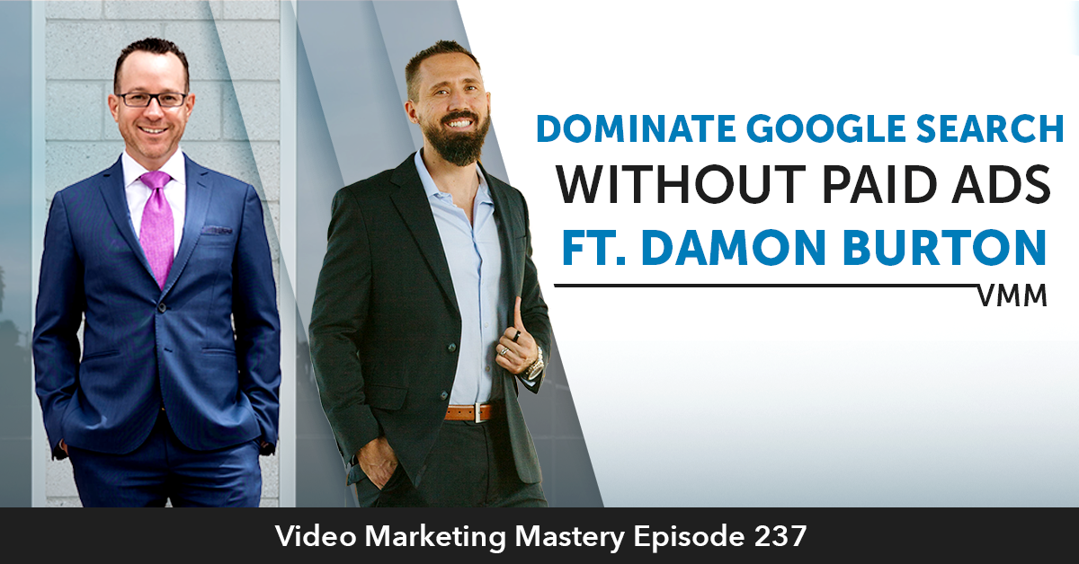Dominate Google Search Without Paid Ads (Ep. 237)