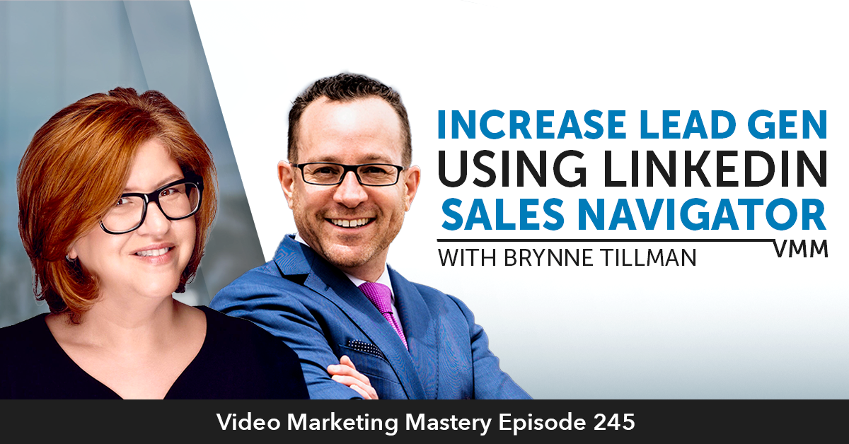 Increase Lead Gen Using LinkedIn Sales Navigator With Brynne Tillman (Ep. 245)
