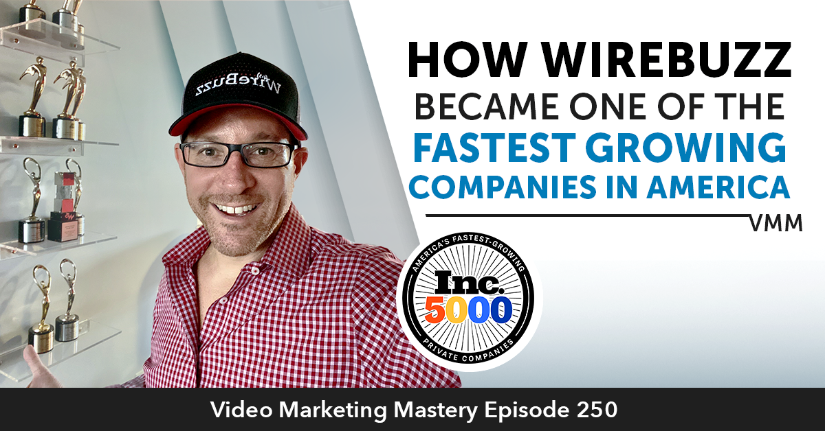 How WireBuzz Became One Of The Fastest Growing Companies in America (Ep.250)