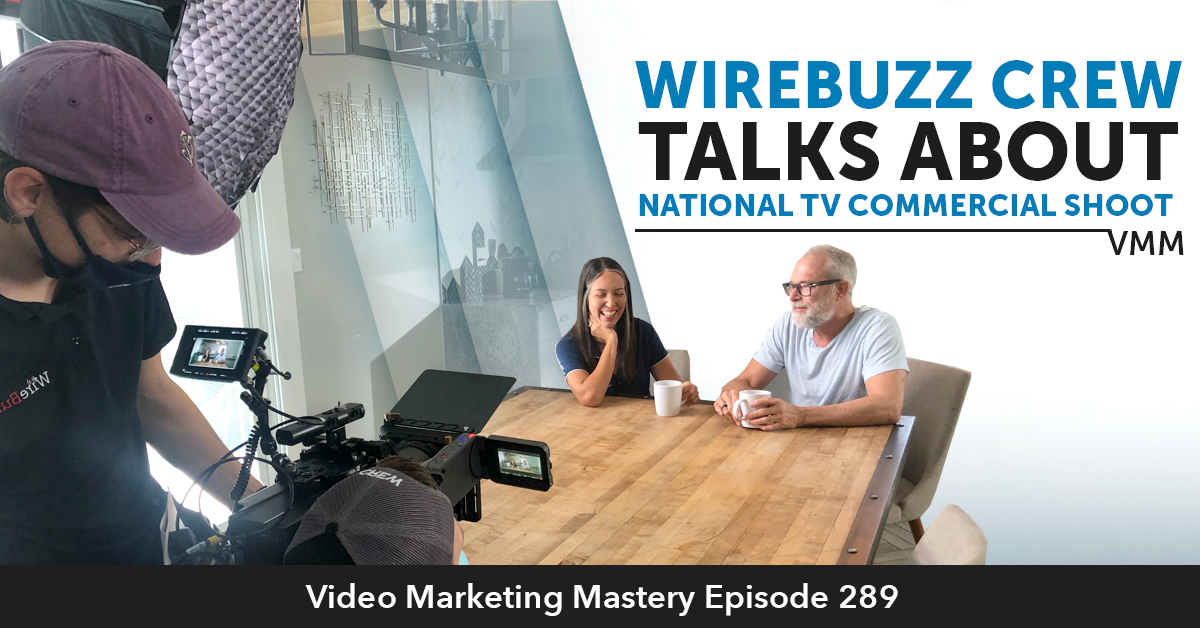 WireBuzz Crew Talks About National TV Commercial Shoot (Ep. 289)