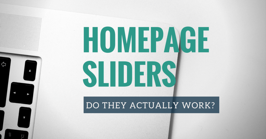 Homepage Sliders: Do They Actually Work?