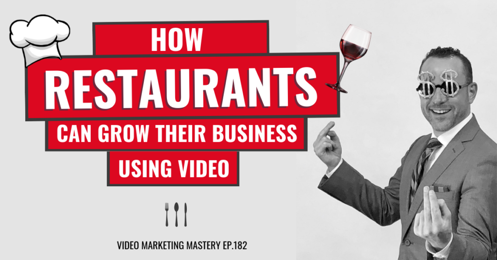 How Restaurants Can Grow Their Business Using Video (Ep. 182)