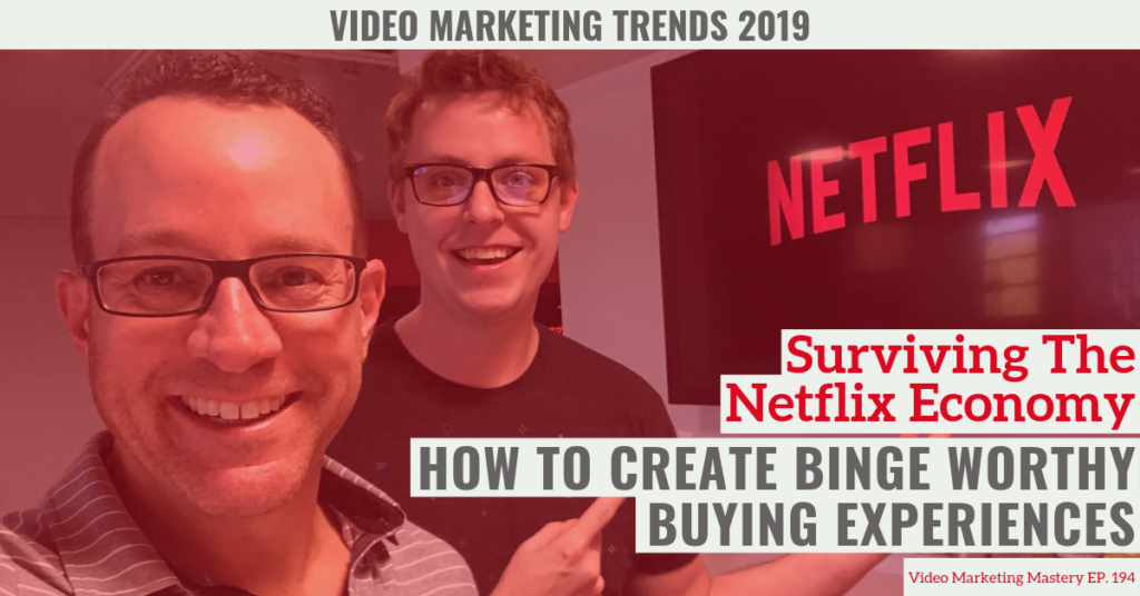 The Netflix Economy: How To Create Binge Worthy Buying Experiences (Ep. 194)