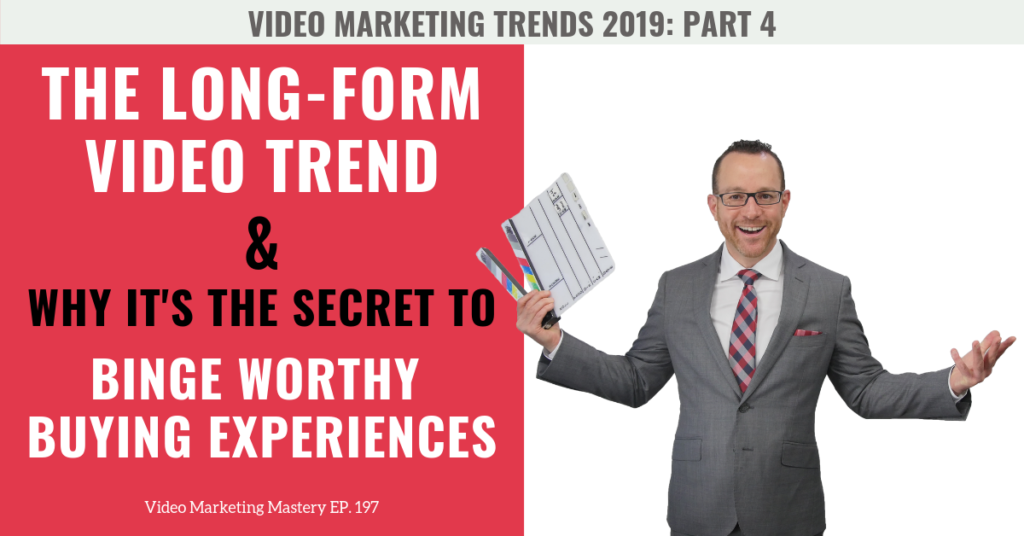 The Long-Form Video Trend & Why It's the Secret to Binge Worthy Buying Experiences (Ep. 197)