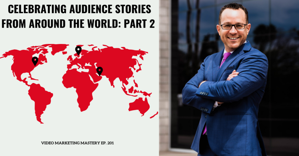 Celebrating Audience Stories From Around the World: Part 2 (Ep. 201)