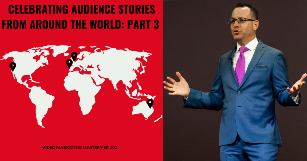Celebrating Audience Stories From Around the World: Part 3 (Ep. 202)
