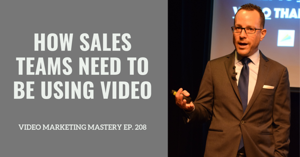 How sales teams need to be using video (Ep. 208)