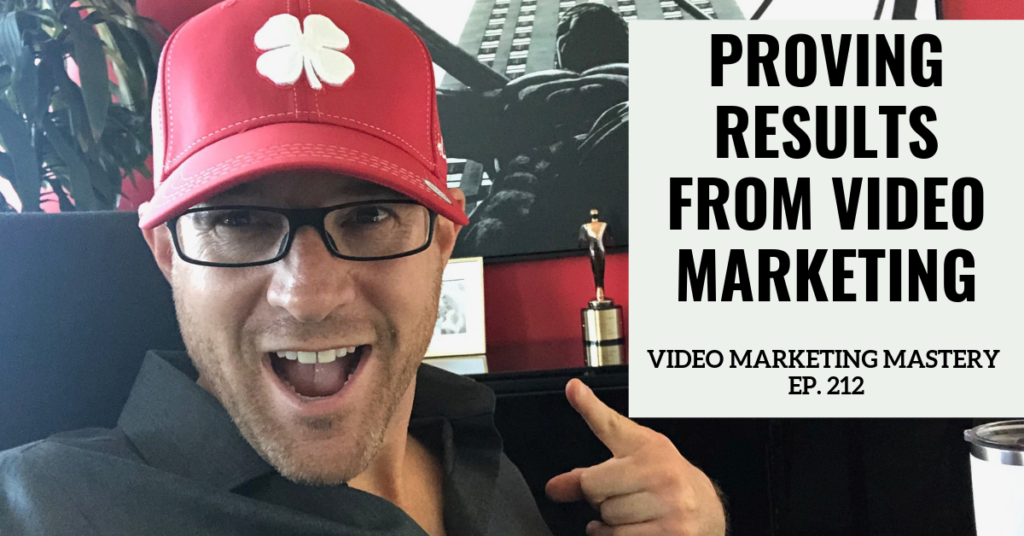 Proving Results From Video Marketing (Ep. 212)