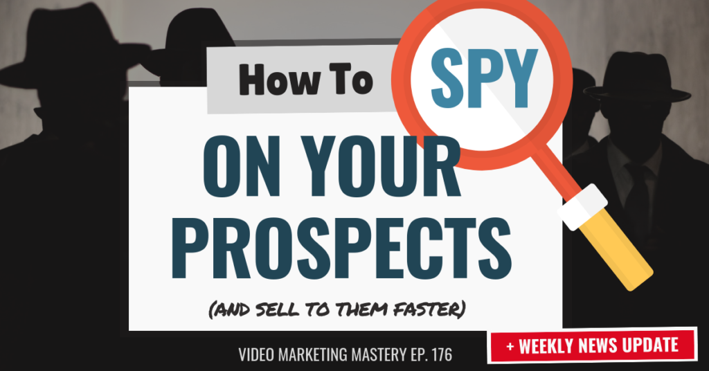 "How to ""Spy"" on Your Prospects (And Sell to Them Faster) (Ep. 176)"