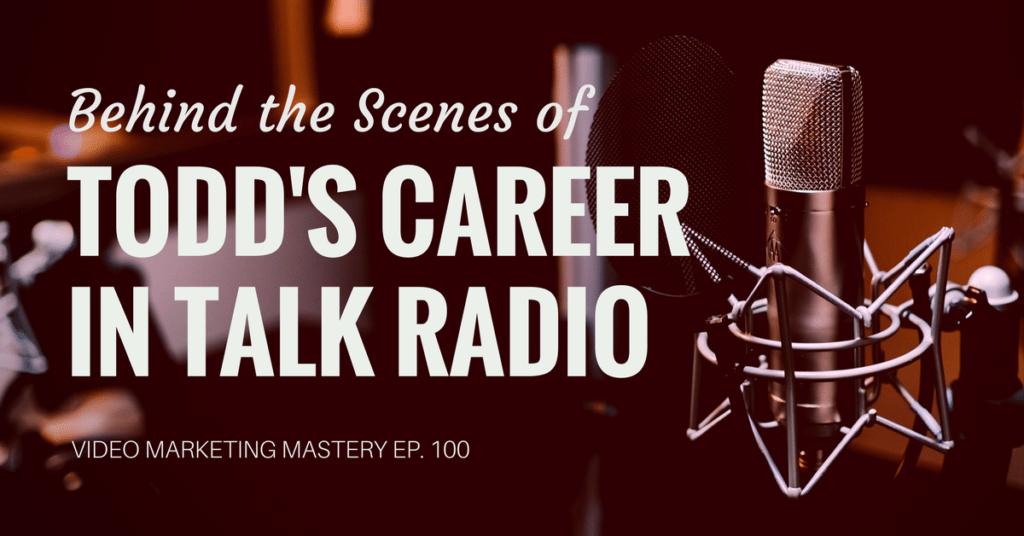 Behind the Scenes of Todd's Career in Talk Radio (Ep. 100)