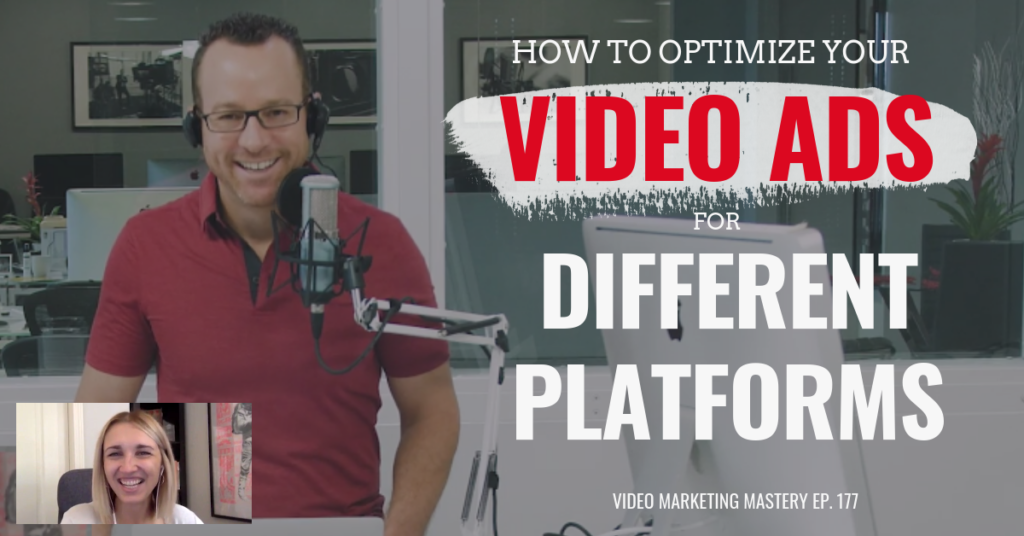 How to Optimize Your Video Ads for Different Platforms, ft. Akvile DeFaZio (Ep. 177)