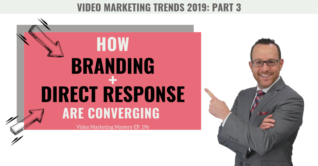 How Branding and Direct Response are Converging (Ep. 196)