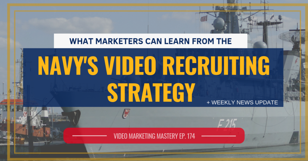 What Marketers Can Learn from the Navy's Video Recruiting Strategy (Ep. 174)